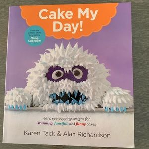 Other - Cake my Day ! CAKE DECORATING Book